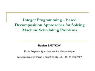 Integer Programming   based Decomposition Approaches for Solving Machine Scheduling Problems