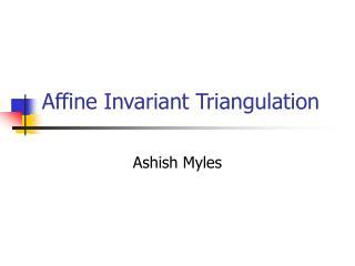 Affine Invariant Triangulation
