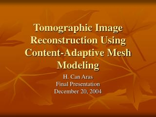 Tomographic Image Reconstruction Using Content-Adaptive Mesh Modeling