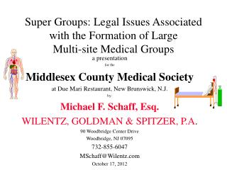 Super Groups: Legal Issues Associated with the Formation of Large  Multi-site Medical Groups