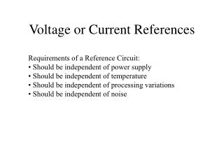 Voltage or Current References