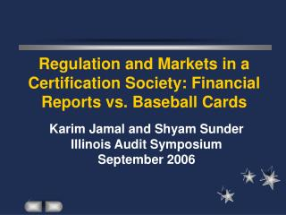 Regulation and Markets in a Certification Society: Financial Reports vs. Baseball Cards