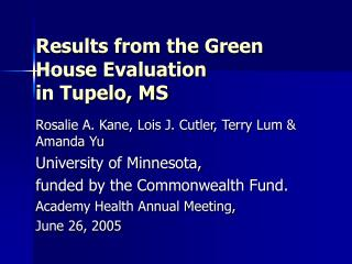 Results from the Green House Evaluation  in Tupelo, MS