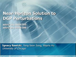 Near-Horizon Solution to DGP Perturbations