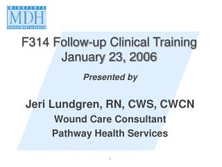 F314 Follow-up Clinical Training January 23, 2006