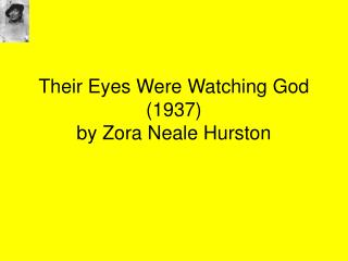 Their Eyes Were Watching God 1937 by Zora Neale Hurston