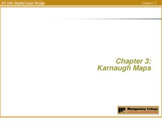 Chapter 3:  Karnaugh Maps