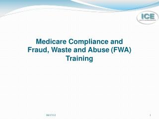Medicare Compliance and  Fraud, Waste and Abuse FWA Training