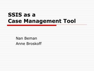 SSIS as a  Case Management Tool