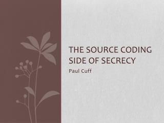 The Source Coding Side of Secrecy