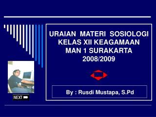 URAIAN  MATERI  SOSIOLOGI KELAS XII KEAGAMAAN MAN 1 SURAKARTA 2008