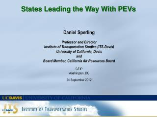 Daniel Sperling   Professor and Director Institute of Transportation Studies ITS-Davis University of California, Davis a