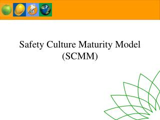 Safety Culture Maturity Model SCMM