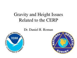 Gravity and Height Issues Related to the CERP