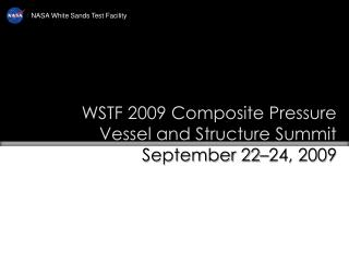 WSTF 2009 Composite Pressure  Vessel and Structure Summit  September 22 24, 2009