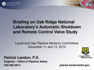 Briefing on Oak Ridge National Laboratory s Automatic Shutdown and Remote Control Valve Study