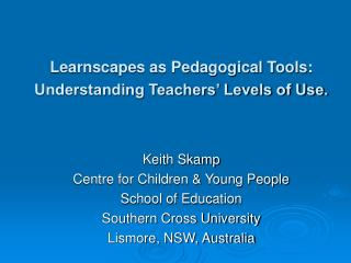Learnscapes as Pedagogical Tools: Understanding Teachers  Levels of Use.
