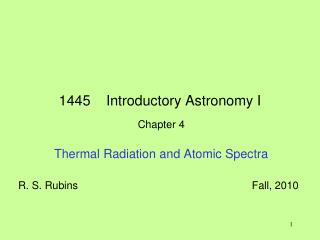 1445    Introductory Astronomy I