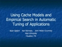 Using Cache Models and Empirical Search in Automatic Tuning of Applications