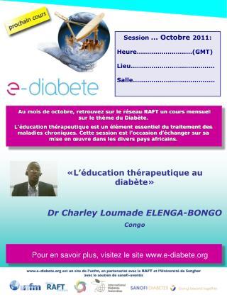 L  ducation th rapeutique au diab te     Dr Charley Loumade ELENGA-BONGO  Congo