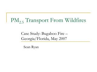 PM2.5 Transport From Wildfires