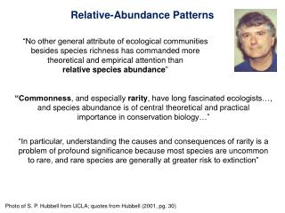 No other general attribute of ecological communities besides species richness has commanded more theoretical and empiri