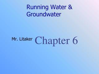 Running Water  Groundwater