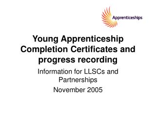 Young Apprenticeship Completion Certificates and progress recording