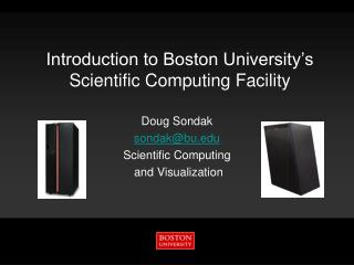 Introduction to Boston University s Scientific Computing Facility