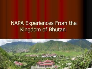 NAPA Experiences From the Kingdom of Bhutan