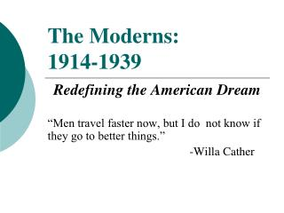 The Moderns: 1914-1939