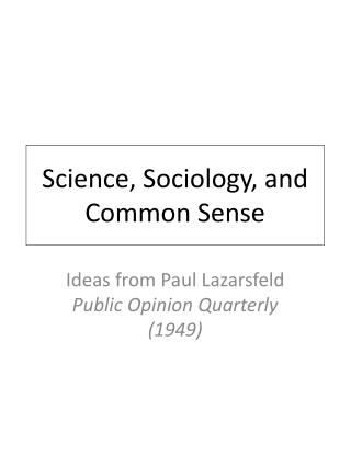 Science, Sociology, and Common Sense