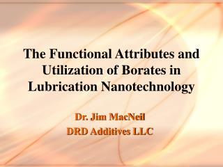 The Functional Attributes and Utilization of Borates in Lubrication Nanotechnology