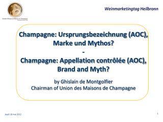 Champagne: Ursprungsbezeichnung AOC, Marke und Mythos - Champagne: Appellation contr l e AOC, Brand and Myth  by Ghislai