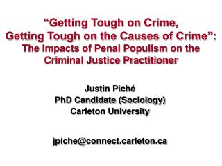 Getting Tough on Crime,  Getting Tough on the Causes of Crime : The Impacts of Penal Populism on the Criminal Justice P