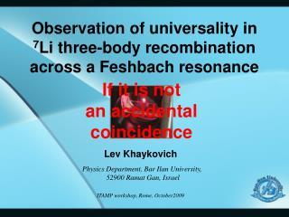 Observation of universality in 7Li three-body recombination across a Feshbach resonance