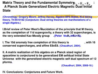 Matrix Theory and the Fundamental Symmetry                     :   A Planck Scale Generalized Electric Magnetic Dual Ini