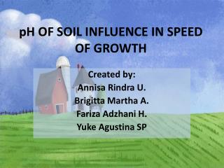 PH OF SOIL INFLUENCE IN SPEED OF GROWTH