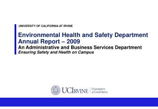 Environmental Health and Safety Department  Annual Report   2009 An Administrative and Business Services Department Ensu