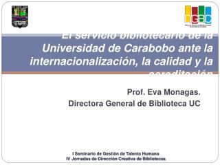El servicio bibliotecario de la Universidad de Carabobo ante la internacionalizaci n, la calidad y la acreditaci n