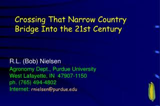Crossing That Narrow Country Bridge Into the 21st Century