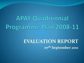 APAY Quadrennial Programme Plan 2008-11