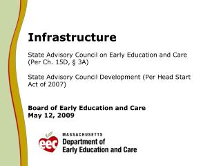 Infrastructure  State Advisory Council on Early Education and Care  Per Ch. 15D,   3A    State Advisory Council Developm