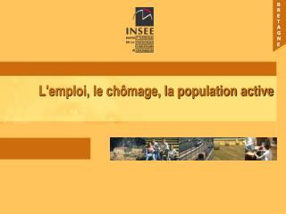 Lemploi, le ch mage, la population active