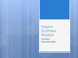 Organic Synthesis Notation