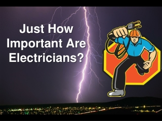 Just How Important Are Electricians?