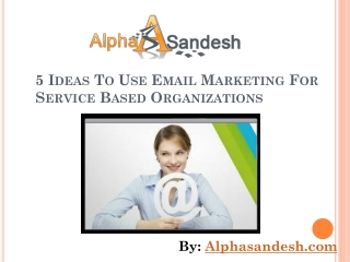 Ideas To Use Email Marketing For Service Based Organization