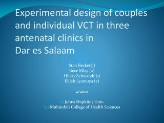 Experimental design of couples and individual VCT in three antenatal clinics in  Dar es Salaam