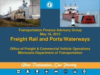 Transportation Finance Advisory Group May 18, 2012 Freight Rail and Ports