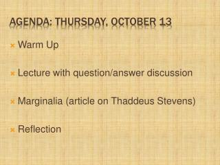 Agenda: Thursday, October 13